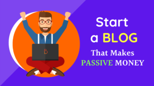 how to start a blog that makes passive money