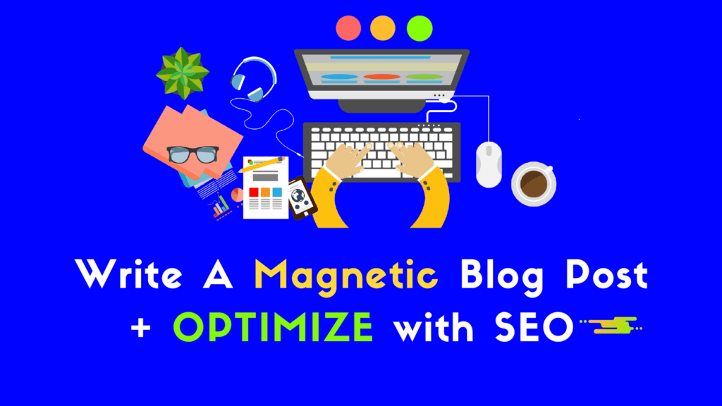 how to write a blog post that SEO Optimized
