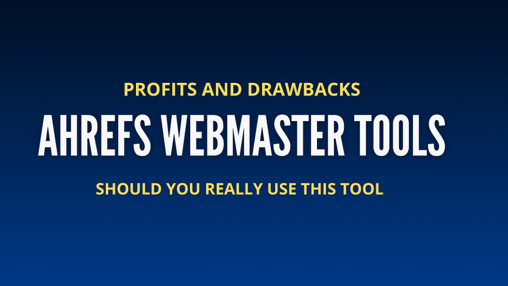 ahrefs webmaster tools review